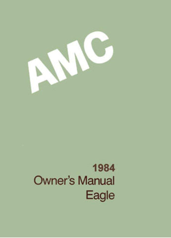 Owner's Manual, Factory Authorized Reproduction, 1984 AMC Eagle
