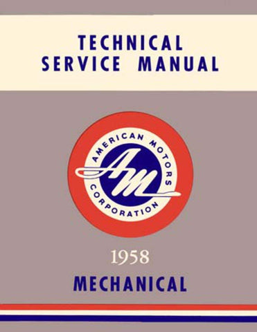 Technical Service Manual, Chassis Only, Factory Authorized Reproduction, 1958 Rambler - AMC Lives