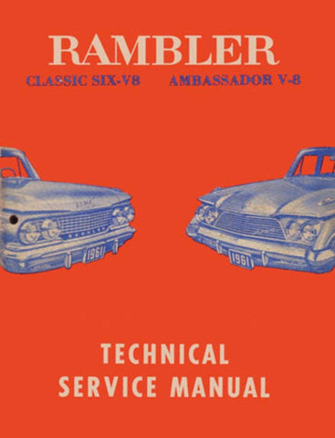 Technical Service Manual, Factory Authorized Reproduction, 1961 Rambler Ambassador, Classic