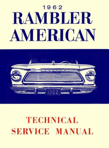 Technical Service Manual, Factory Authorized Reproduction, 1962 Rambler American - AMC Lives