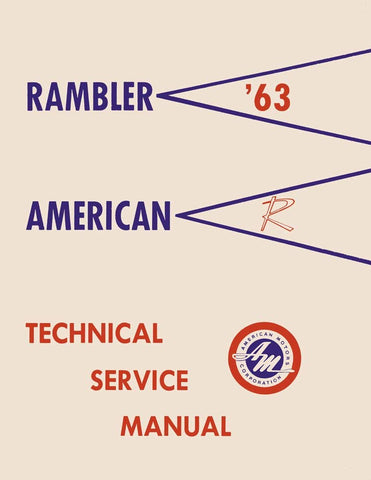 Technical Service Manual, Factory Authorized Reproduction,1963 Rambler American