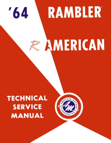 Technical Service Manual, Factory Authorized Reproduction, 1964 Rambler American - AMC Lives