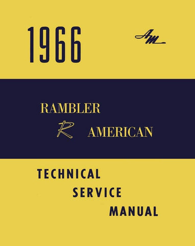 Technical Service Manual, Factory Authorized Reproduction, 1966 Rambler American