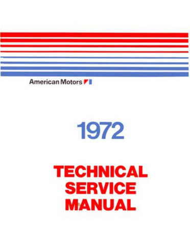 Technical Service Manual, Factory Authorized Reproduction, 1972 AMC