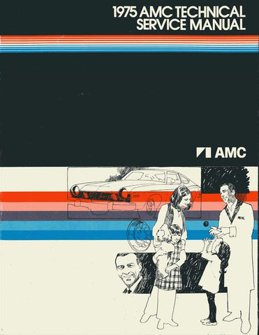 Technical Service Manual, Factory Authorized Reproduction, 1975 AMC