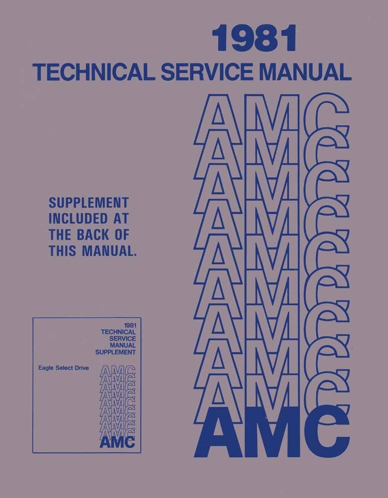 Technical Service Manual Factory Authorized Reproduction 1981 Amc E American Performance Products Inc