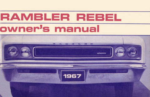 Owner's Manual, Factory Authorized Reproduction, 1967 AMC Rebel - AMC Lives