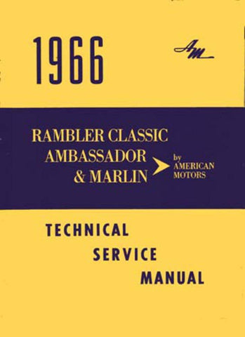 Technical Service Manual, Factory Authorized Reproduction, 1966 Rambler Ambassador, Classic, Marlin