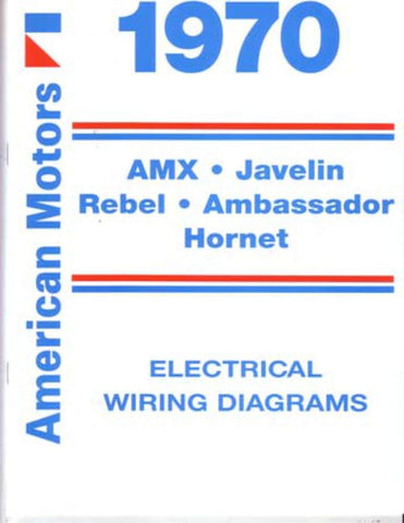 Electrical Wiring Diagrams, Factory Authorized Reproduction, 1970 AMC
