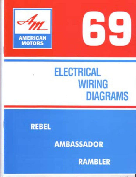 Electrical Wiring Diagrams Factory Authorized Reproduction 1969 Amc American Performance Products Inc