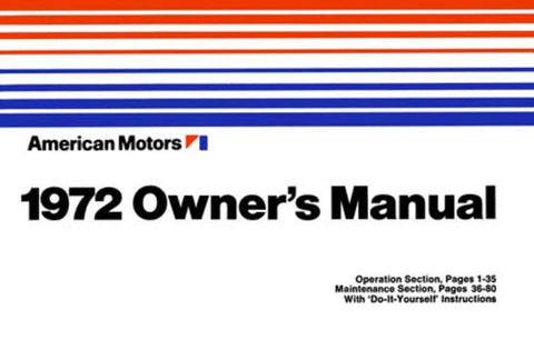 Owner's Manual, Factory Authorized Reproduction, 1972 AMC