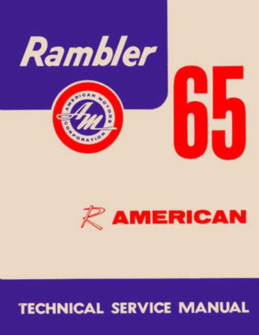 Technical Service Manual, Factory Authorized Reproduction, 1965 Rambler American Technical Service Manual