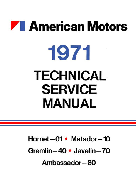 Technical Service Manual Factory Authorized Reproduction 1971 Amc American Performance Products Inc