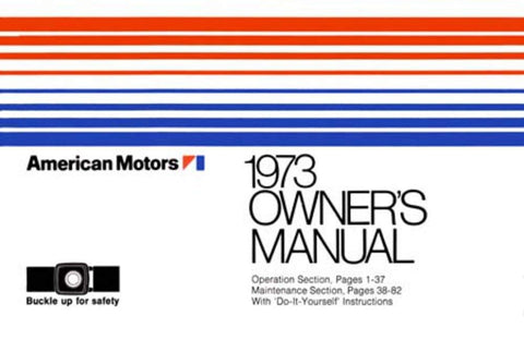 Owner's Manual, Factory Authorized Reproduction, 1973 AMC