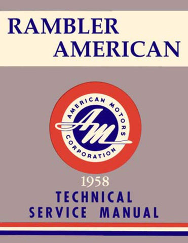 Technical Service Manual, Factory Authorized Reproduction, 1958 Rambler American