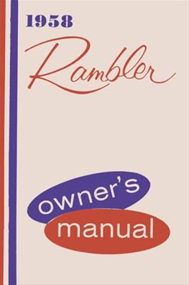 Owner's Manual, Factory Authorized Reproduction, 1958 AMC Rambler - AMC Lives