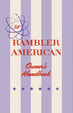 Owner's Manual, Factory Authorized Reproduction, 1958 Rambler American - AMC Lives