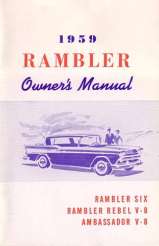 Owner's Manual, Factory Authorized Reproduction, 1959 Rambler Ambassador, Rebel, Six - AMC Lives