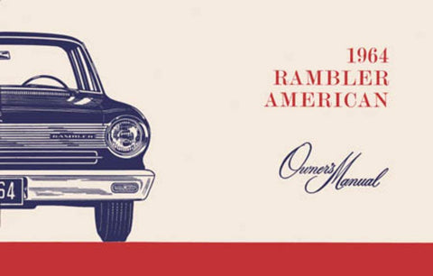 Owner's Manual, Factory Authorized Reproduction, 1964 Rambler American - AMC Lives