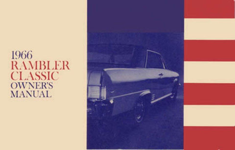 Owner's Manual, Factory Authorized Reproduction, 1966 Rambler Classic - AMC Lives