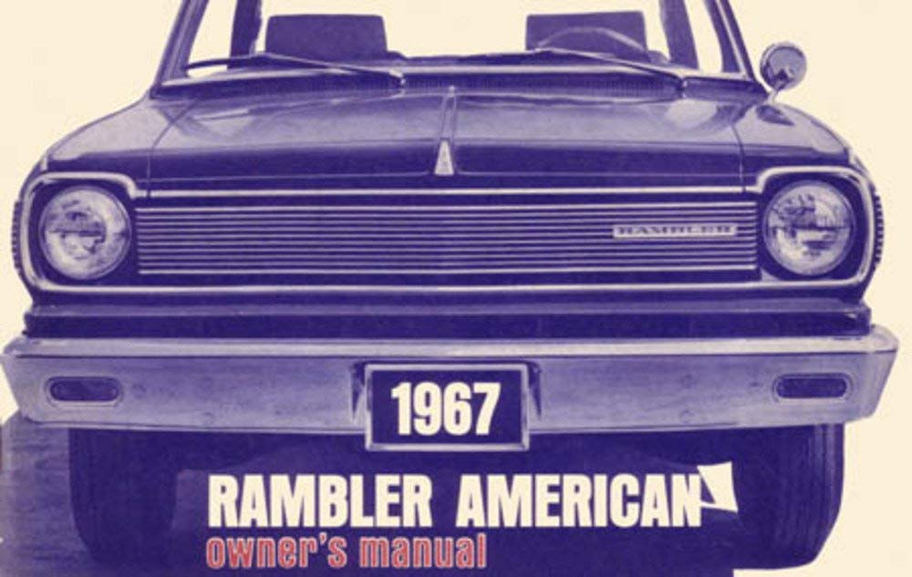 Owner S Manual Factory Authorized Reproduction 1967 Rambler American American Performance Products Inc