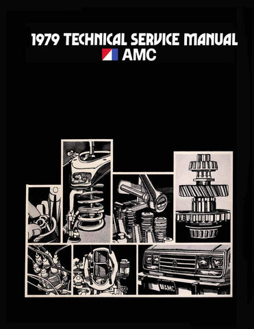 Technical Service Manual, Factory Authorized Reproduction, 1979 AMC