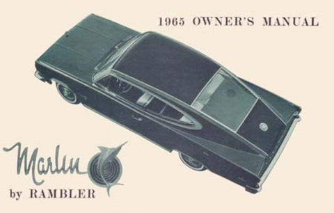Owner's Manual, Factory Authorized Reproduction, 1965 Rambler Marlin - AMC Lives
