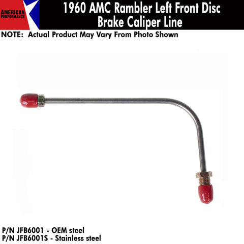 Disc Brake Caliper Line, Front Left, 1960 AMC Rambler (OE Steel or Stainless)