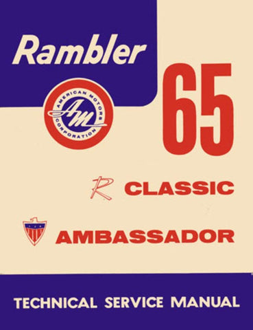 Technical Service Manual, Factory Authorized Reproduction, 1965 Rambler Ambassador, Classic - AMC Lives