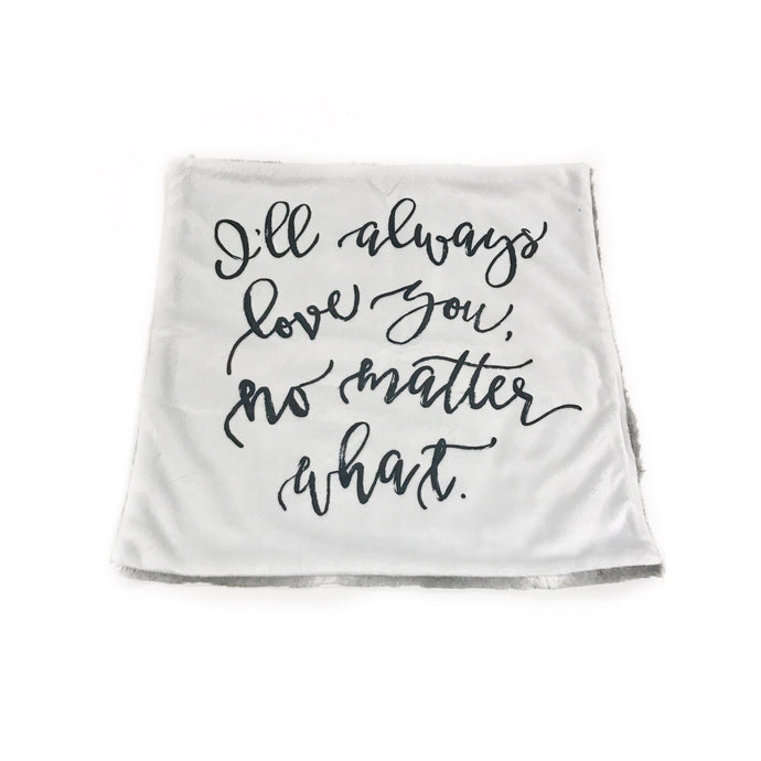 """I'll Always Love You No Matter What"" Minky Blanket - Small Lovey Size"