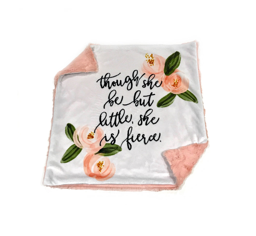 """Though She Be But Little, She is Fierce"" Coral Floral Minky Blanket - Small Lovey Size"