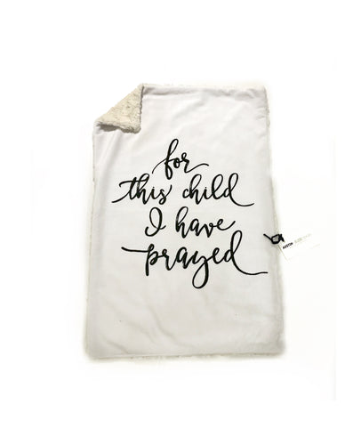 """For This Child I Have Prayed"" Minky Blanket - Large Lovey Size"