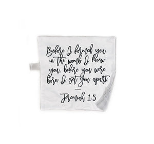 """Before I Formed You"" Jeremiah 1:5 Monochrome Minky Blanket - Small Square Lovey Size"