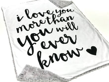 "Load image into Gallery viewer, SALE - ""I Love You More"" Minky Blanket - Baby Blanket Size"