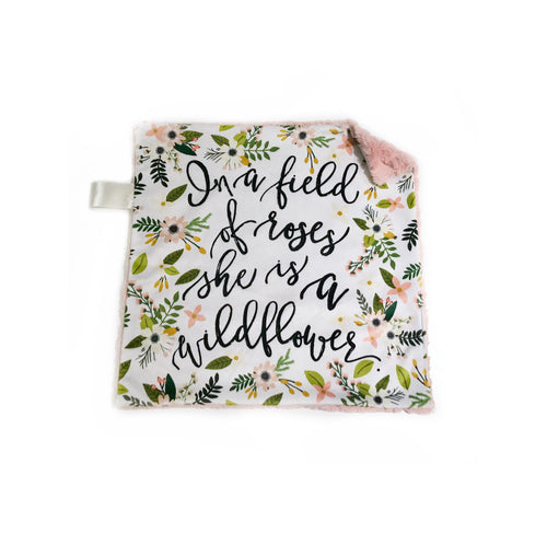 """In a Field of Roses She is a Wildflower"" Floral Minky Blanket - Small Lovey Size"