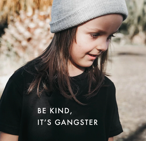 Be Kind, It's Gangster