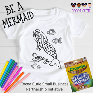 "READY SHIP ""Be A Mermaid"" Cocoa Cutie Color Me T-Shirt with Multicultural Washable Markers GIFT SET-IMMEDIATE SHIP"