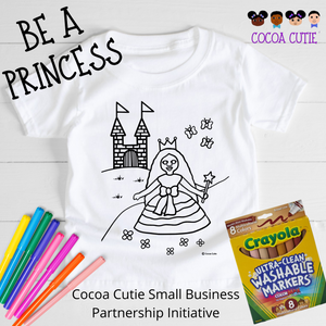 "READY SHIP ""Be A Princess"" Cocoa Cutie Color Me T-Shirt with Multicultural Washable Markers GIFT SET"