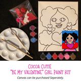 "Cocoa Cutie ""Be My Valentine"" Canvas/Paint Kit-GIRL"