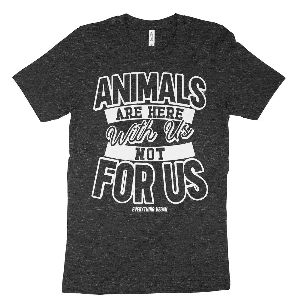Animals Are Here With Us Not For Us T-Shirt Animal Rights Vegan Shirt