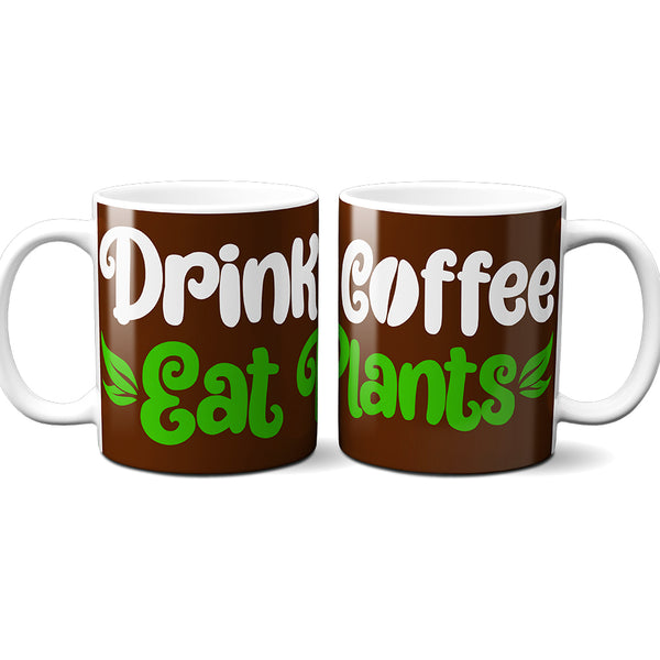 drink coffee eat plants vegan coffee mug