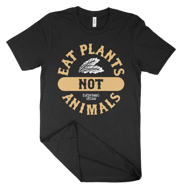 Eat Plants Not Animals Shirt