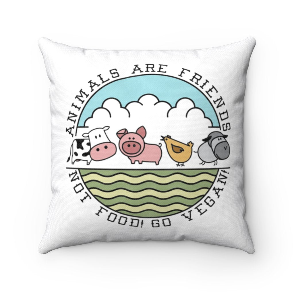 Animals Are Friends Not Food Vegan Pillow