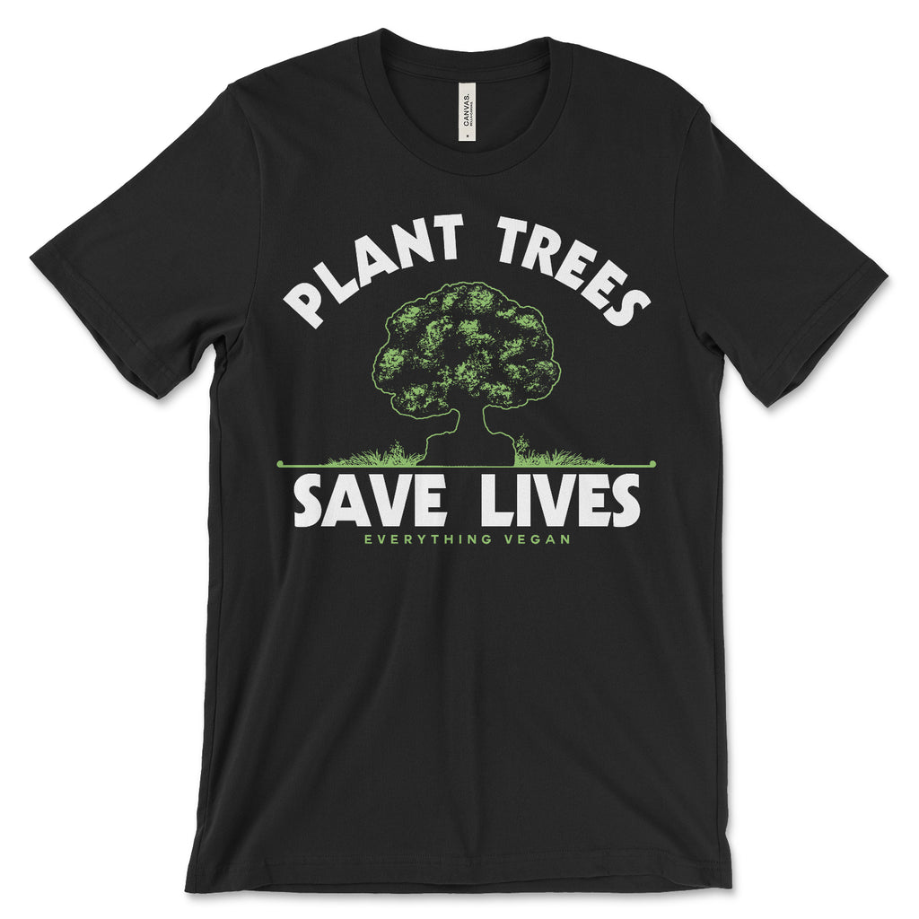 Plant Trees Save Lives T-Shirt