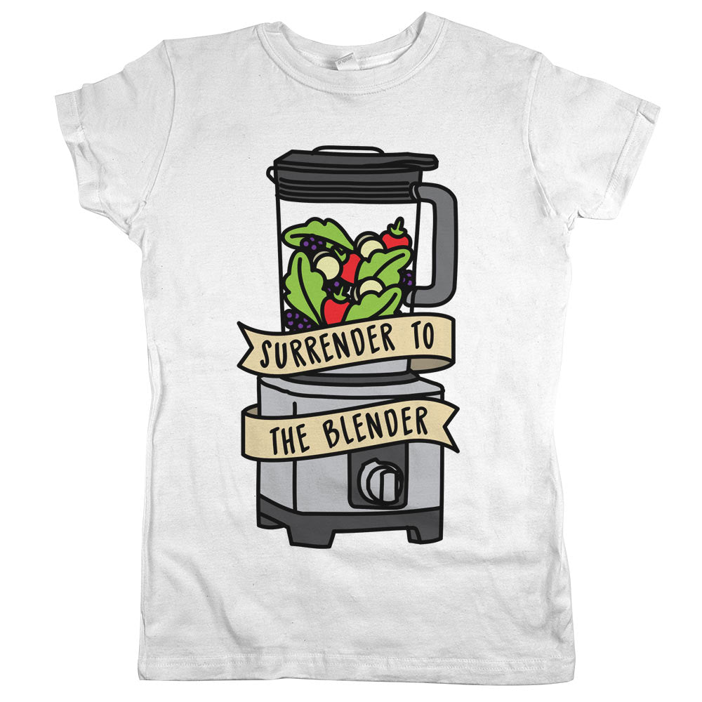 Surrender to the Blender'	T-shirt White Womens