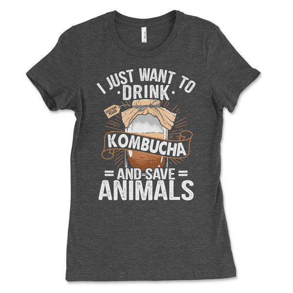 I Just Want To Drink Kombucha And Save Animals Shirt