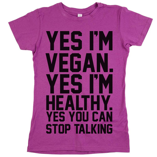 Yes I'm Vegan Yes I'm Healthy Womens Shirt Orchid