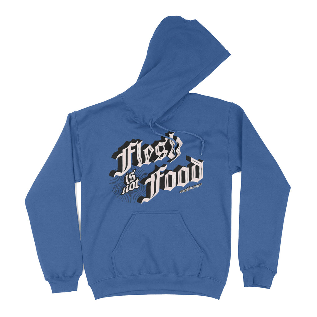 Flesh Is Not Food Hooded Sweatshirt