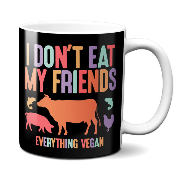 I Don't Eat My Friends Mug
