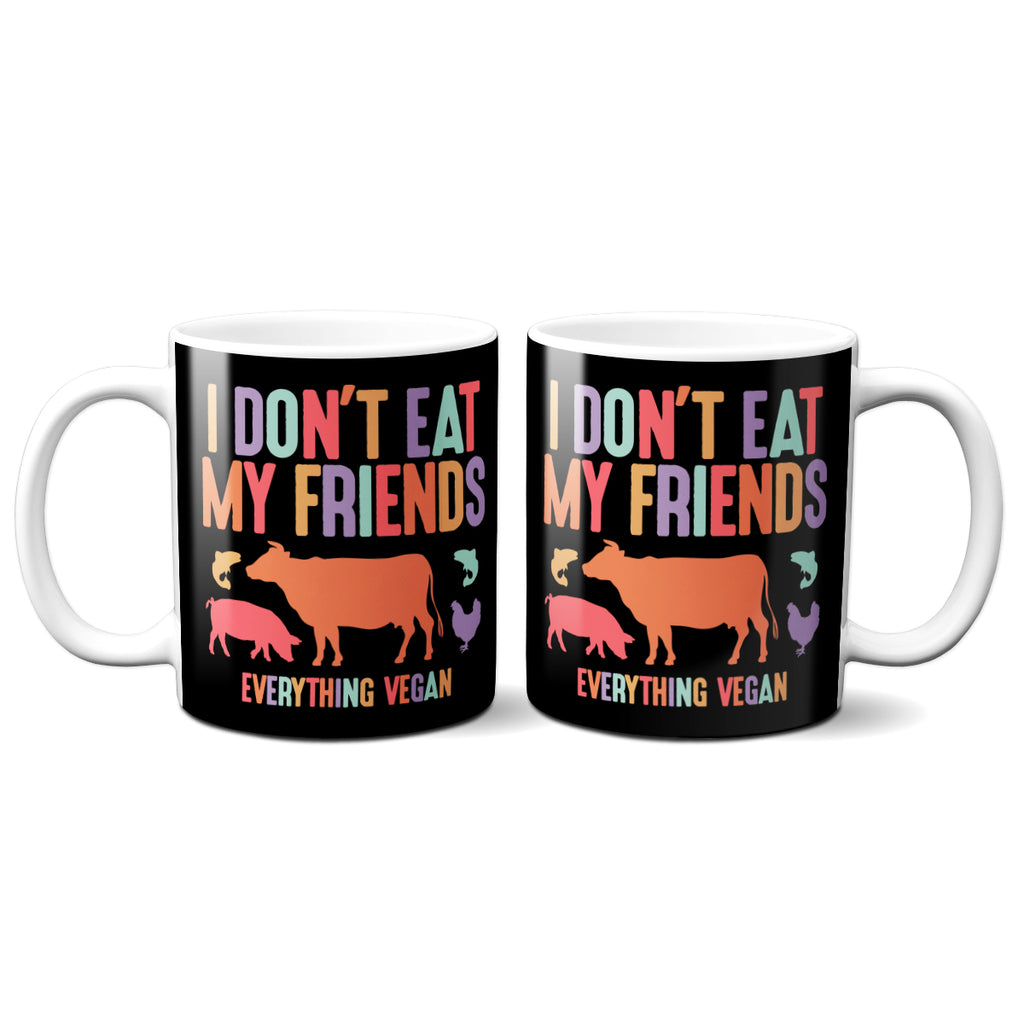 I Don't Eat My Friends Mugs